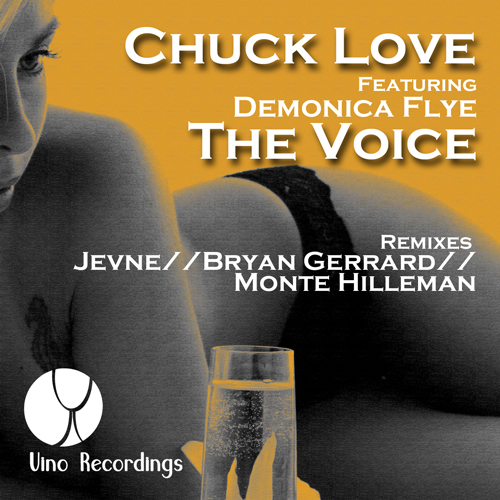 "Vino Recordings Relaunches with the Release of CHUCK LOVE FT DEMONICA FLYE ""THE VOICE"""