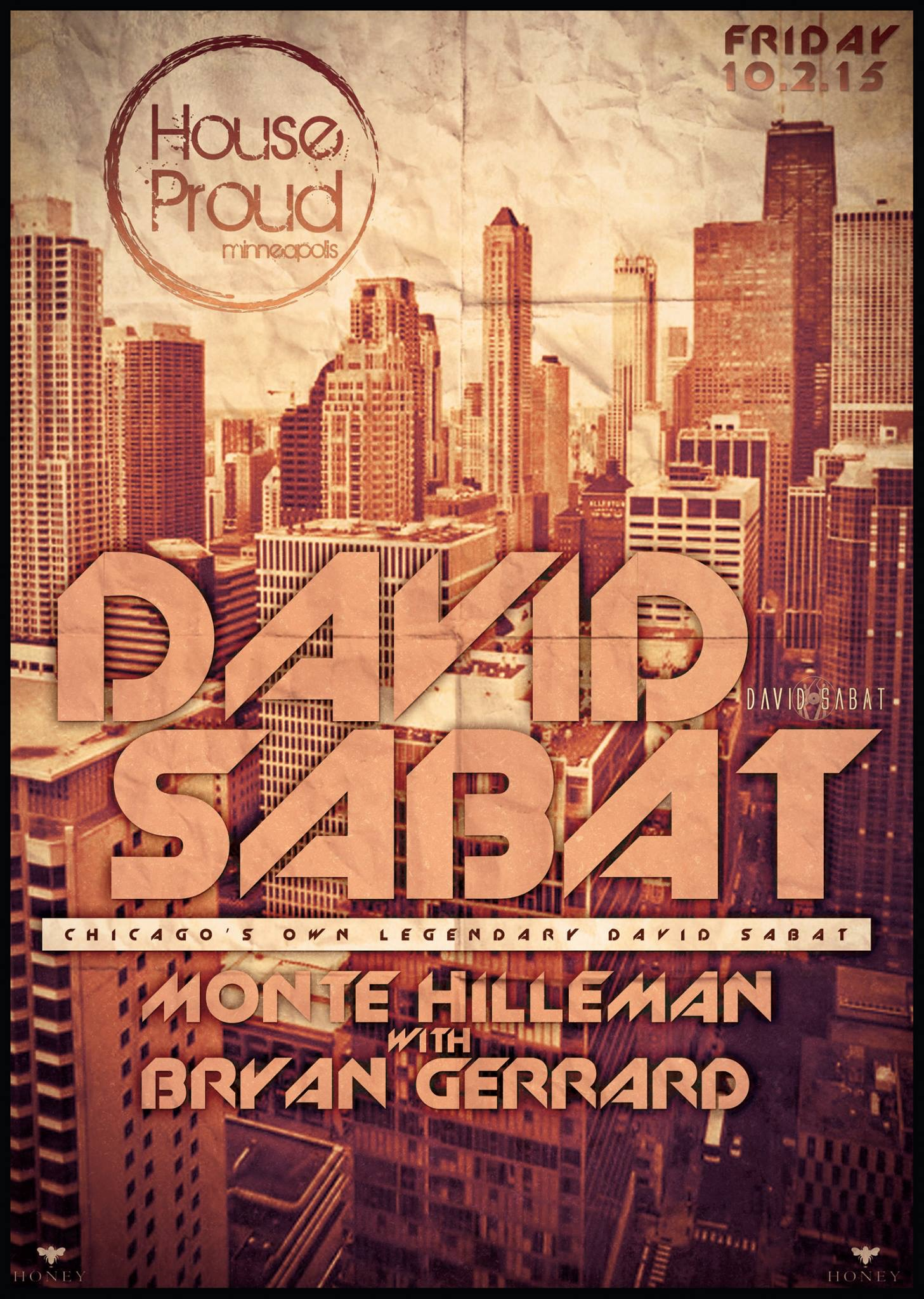 OCT 2 – HOUSEPROUD @ HONEY – DAVID SABAT / MONTE HILLEMAN / MONTE HILLEMAN